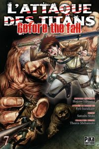 L'Attaque des Titans - Before The Fall T7 : , manga chez Pika de Suzukaze, Isayama, Shiki