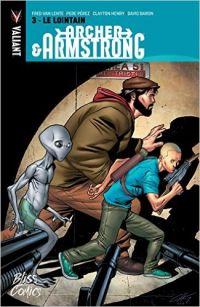 Archer & Armstrong T3 : Le lointain (0), comics chez Bliss Comics de Van Lente, Henry, Pérez, Baron