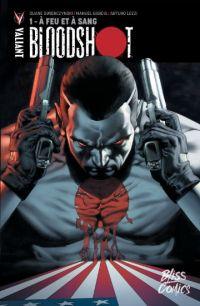Bloodshot T1 : À feu et à sang (0), comics chez Bliss Comics de Swierczynski, Lozzi, Gaudiano, Garcia, Hannin, Baumann