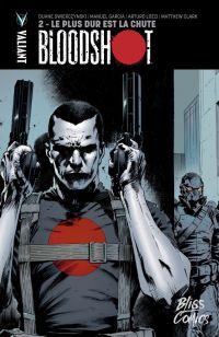 Bloodshot T2 : Le plus dur est la chute (0), comics chez Bliss Comics de Swierczynski, Clarke, Garcia, Lozzi, Hannin, Baumann, Sotomayor