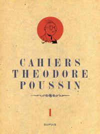 Théodore Poussin – Les cahiers de Théodore Poussin, T1 : Les cahiers de Théodore Poussin 1/4 (0), bd chez Dupuis de Le Gall