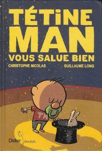 Tétine man T4 : vous salue bien, bd chez Didier Jeunesse de Nicolas, Long