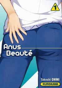 Anus Beauté T1 : , manga chez Kurokawa de Ohmi