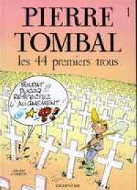 Pierre Tombal T1 : Les 44 premiers trous (0), bd chez Dupuis de Cauvin, Hardy