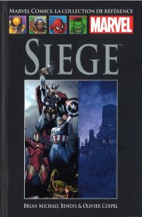 Marvel Comics, la collection de référence T58 : Siege (0), comics chez Hachette de Bendis, Coipel, Gaudiano, Lark, Martin, Hollingsworth