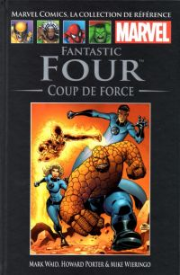 Marvel Comics, la collection de référence T33 : Fantastic Four - Coup de force (0), comics chez Hachette de Waid, Porter, Wieringo, Mounts, Milla