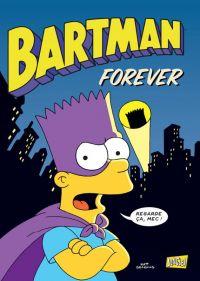 Bartman T5 : Bartman forever, comics chez Jungle de Boothby, Rankine, Verrobe, Rodriguez, Delaney, Rote, Barta, Costanza, Matsumoto, Hamill, Stanley, Villanueva, Kane, Ungar, Groening