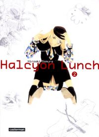 Halcyon lunch T2, manga chez Casterman de Hiroaki