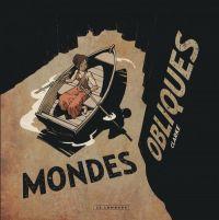 Réalités obliques T2 : Mondes Obliques (0), bd chez Le Lombard de Clarke