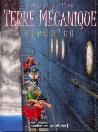 Terre mécanique T1 : Océanica, bd chez Casterman de Fitou, Andreae