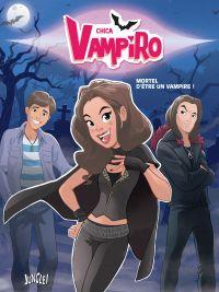 Chica Vampiro T1 : Mortel d'être un vampire !, bd chez Jungle de Grisseaux, Minte