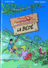 Parc aventureland : La bédé, bd chez Les éditions du Rialto de Roggia, Sipp