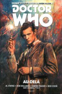 Doctor Who - Le Onzième Docteur T1 : Au-delà (0), comics chez Akileos de Ewing, Williams, Fraser, Cook, Hi-fi colour, Caldwell, Zhang