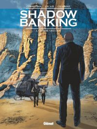 Shadow banking T3 : La Bombe Grecque, bd chez Glénat de Lacaze, Corbeyran, Chabbert, Stambecco