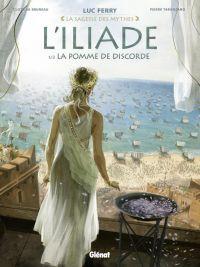 L'Iliade T1 : La pomme de discorde (0), bd chez Glénat de Bruneau, Taranzano, Poli, Stambecco, Vignaux