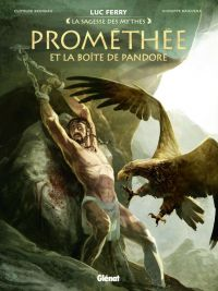 Prométhée et la boîte de Pandore T1 : , bd chez Glénat de Bruneau, Baiguera, Poli, Champelovier, Vignaux