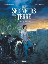 Seigneurs de la terre T2 : To bio or not to bio, bd chez Glénat de Rodhain, Malisan, Francescutto
