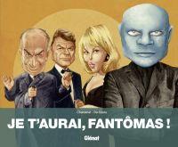 Je t'aurai, fantomas ! : , bd chez Glénat de Chanoinat, Da Costa