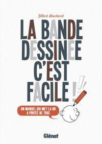 La Bande dessinée c'est facile, bd chez Glénat de Bouchard