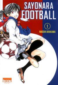Sayonara football T1, manga chez Ki-oon de Arakawa