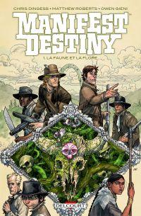 Manifest Destiny T1 : La faune et la flore, comics chez Delcourt de Dingess, Roberts, Gieni