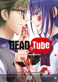 Dead tube T1, manga chez Tonkam de Yamaguchi, Kitakawa