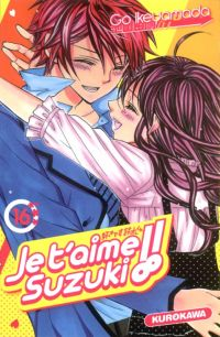 Je t'aime Suzuki !!  T16 : , manga chez Kurokawa de Ikeyamada