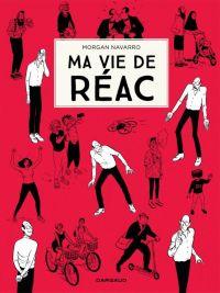 Ma vie de réac : , bd chez Dargaud de Navarro