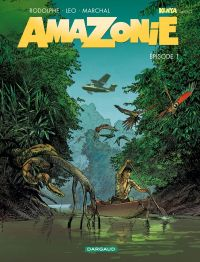 Amazonie T1 : , bd chez Dargaud de Rodolphe, Léo, Marchal, Bouët