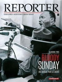 Reporter T1 : Bloody Sunday (0), bd chez Dargaud de Toussaint, Granier, Garreta, Charrance