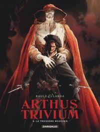 Arthus Trivium T2 : Le troisième magicien, bd chez Dargaud de Raule, Hernandez