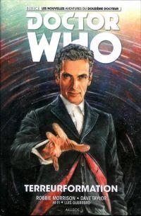 Doctor Who - Le Douzième Docteur T1 : Terreurformation (0), comics chez Akileos de Morrison, Taylor, Hi-fi colour, Guerrero, Zhang