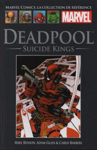 Marvel Comics, la collection de référence T57 : Deadpool - Suicide Kings (0), comics chez Hachette de Benson, Glass, Barberi, Gracia, Mckone