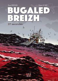 Bugaled Breizh : 37 secondes (0), bd chez Locus Solus de Bresson, Le Saëc
