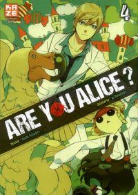 Are you Alice ? T4 : , manga chez Kazé manga de Ninomiya, Katagiri