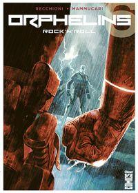 Orphelins T6 : Rock'n'roll (0), comics chez Glénat de Recchioni, Cavenago, Dell'edera, mammucari, Pastorello, Léoni, Niro, Carnevale
