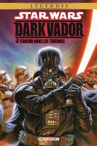 Star Wars - Dark Vador T3 : Terreur dans les ténèbres ! , comics chez Delcourt de Siedell, Guzman, Atiyeh, Massafera