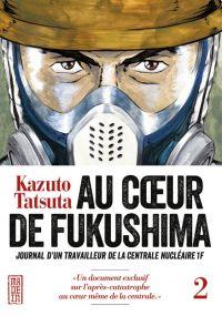 Au cœur de Fukushima  T2, manga chez Kana de Tatsuta