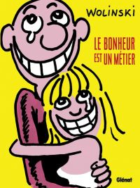 Le Bonheur est un métier, bd chez Glénat de Wolinski
