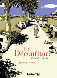 La Déconfiture : , bd chez Futuropolis de Rabaté