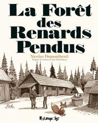 La Forêt des renards pendus, bd chez Futuropolis de Dumontheuil