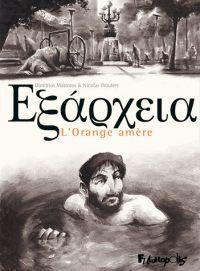 Εξάρχεια : L'orange amère, bd chez Futuropolis de  Wouters, Mastoros
