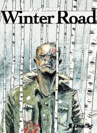 Winter Road, comics chez Futuropolis de Lemire