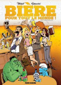 Bière pour tout le monde ! : ou presque (0), bd chez Fluide Glacial de Thiriet, Bercovici