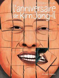 L'Anniversaire de Kim Jong-Il, bd chez Delcourt de Ducoudray, Allag