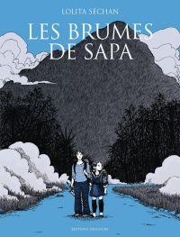 Les Brumes de Sapa, bd chez Delcourt de Séchan