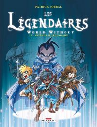 Les Légendaires – cycle World Without, T19 : World Without : Artémus le Légendaire (0), bd chez Delcourt de Sobral