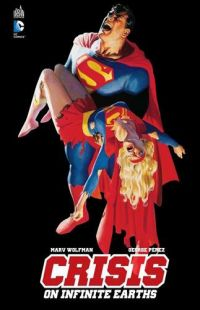 Crisis on Infinite Earths, comics chez Urban Comics de Perez, Wolfman, McLeod, McCraw, Ryan, Gafford, Ziuko, Kesel, Ordway, Tollin, Ross