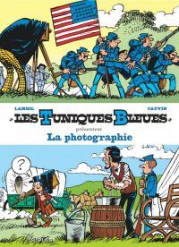 Les Tuniques bleues présentent T5 : La photographie, bd chez Dupuis de Cauvin, Lambil