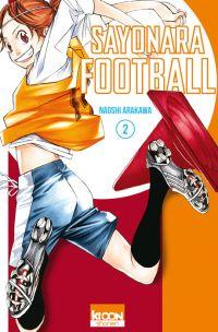 Sayonara football T2, manga chez Ki-oon de Arakawa